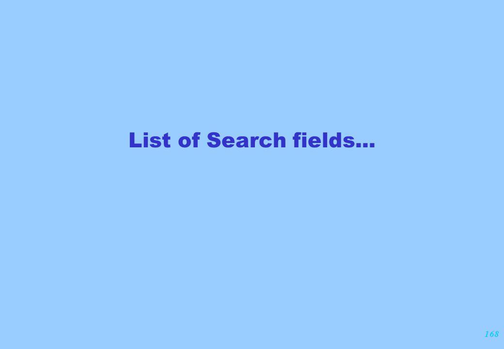 168 List of Search fields...