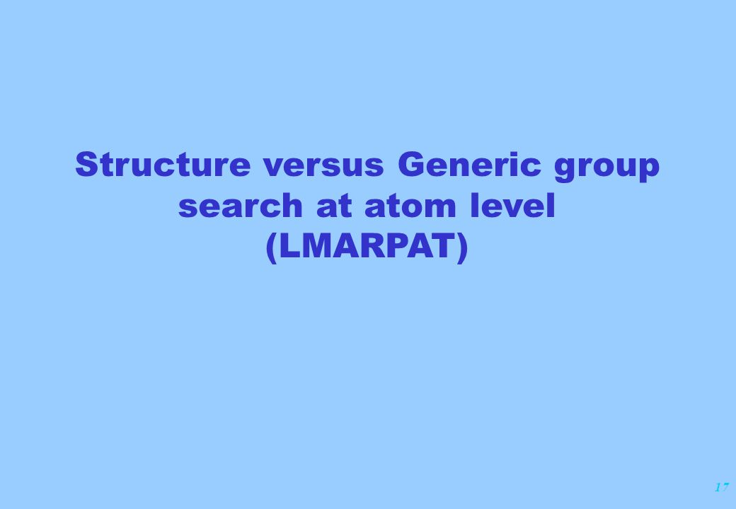 17 Structure versus Generic group search at atom level (LMARPAT)