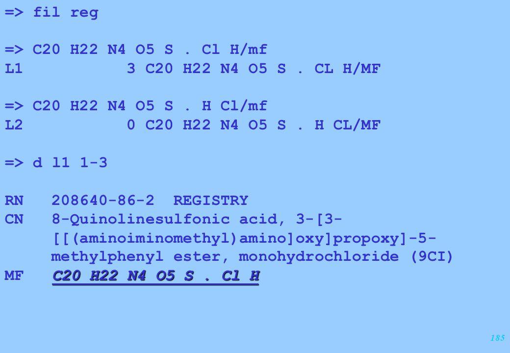 185 => fil reg => C20 H22 N4 O5 S. Cl H/mf L1 3 C20 H22 N4 O5 S. CL H/MF => C20 H22 N4 O5 S. H Cl/mf L2 0 C20 H22 N4 O5 S. H CL/MF => d l1 1-3 RN 2086