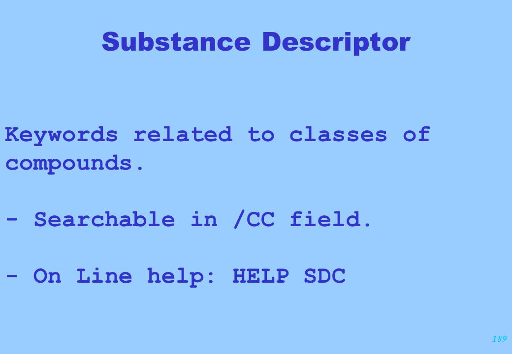 189 Substance Descriptor Keywords related to classes of compounds.