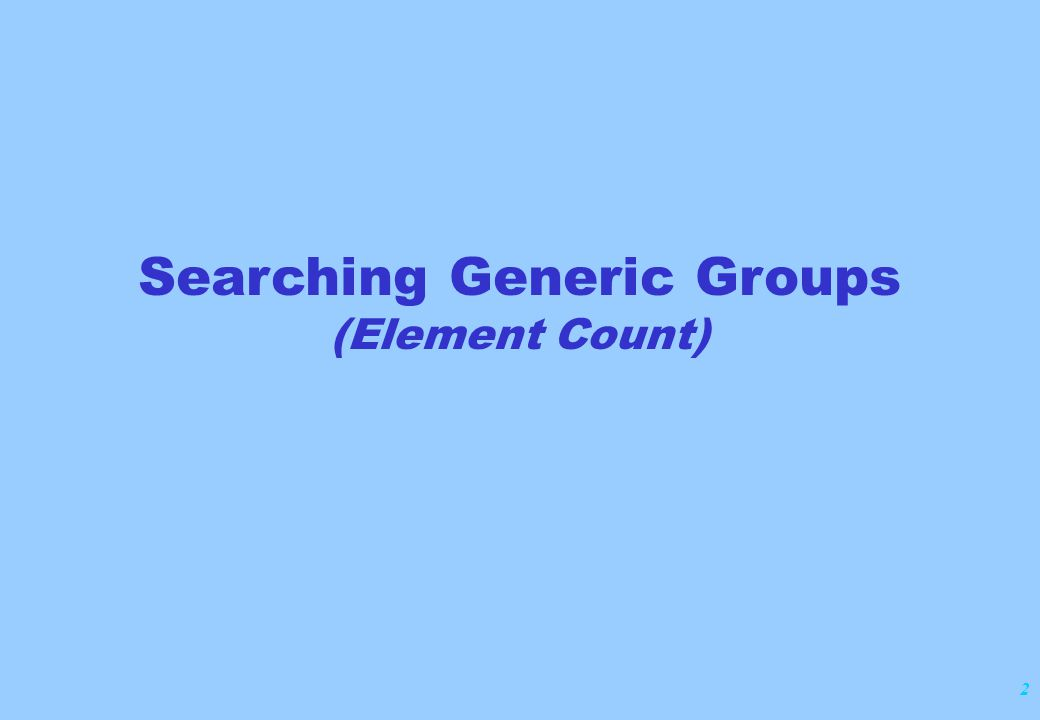 3 Hy Example: Hy with an element count of : N = maximum of 2 S = 0 C = At least 4 For search purposes, element counts are also generated for real atom portions of the query: Example: The following isolated ring has these generated element counts: C = exactly 3 and O = exactly 2: Searching Generic Groups