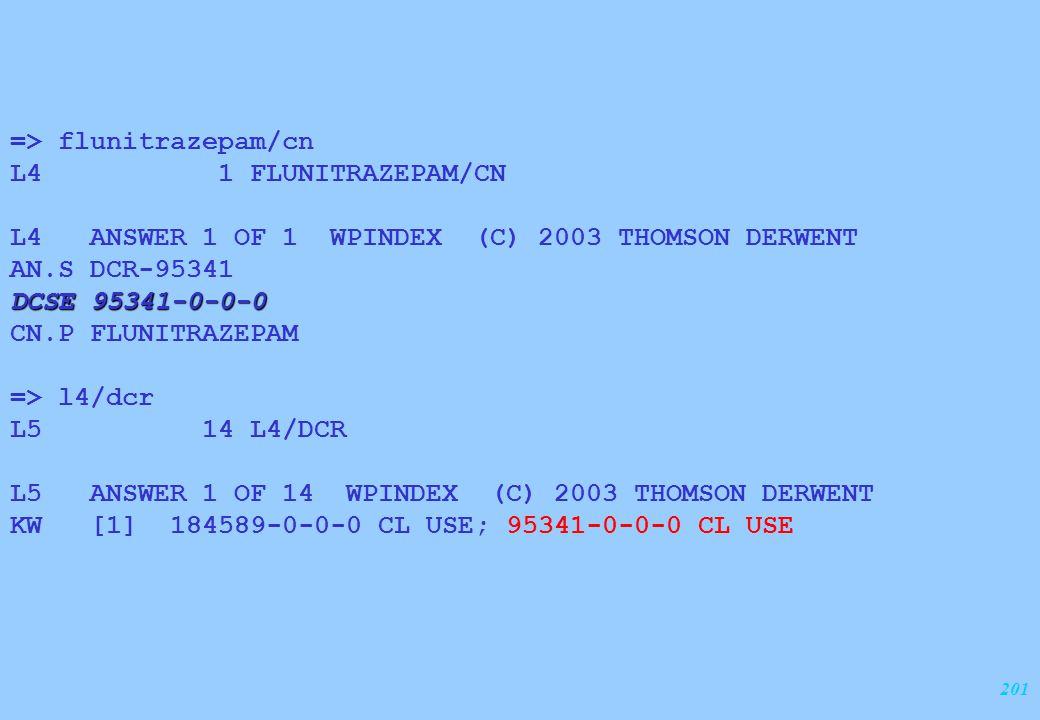 201 => flunitrazepam/cn L4 1 FLUNITRAZEPAM/CN L4 ANSWER 1 OF 1 WPINDEX (C) 2003 THOMSON DERWENT AN.S DCR-95341 DCSE 95341-0-0-0 CN.P FLUNITRAZEPAM =>
