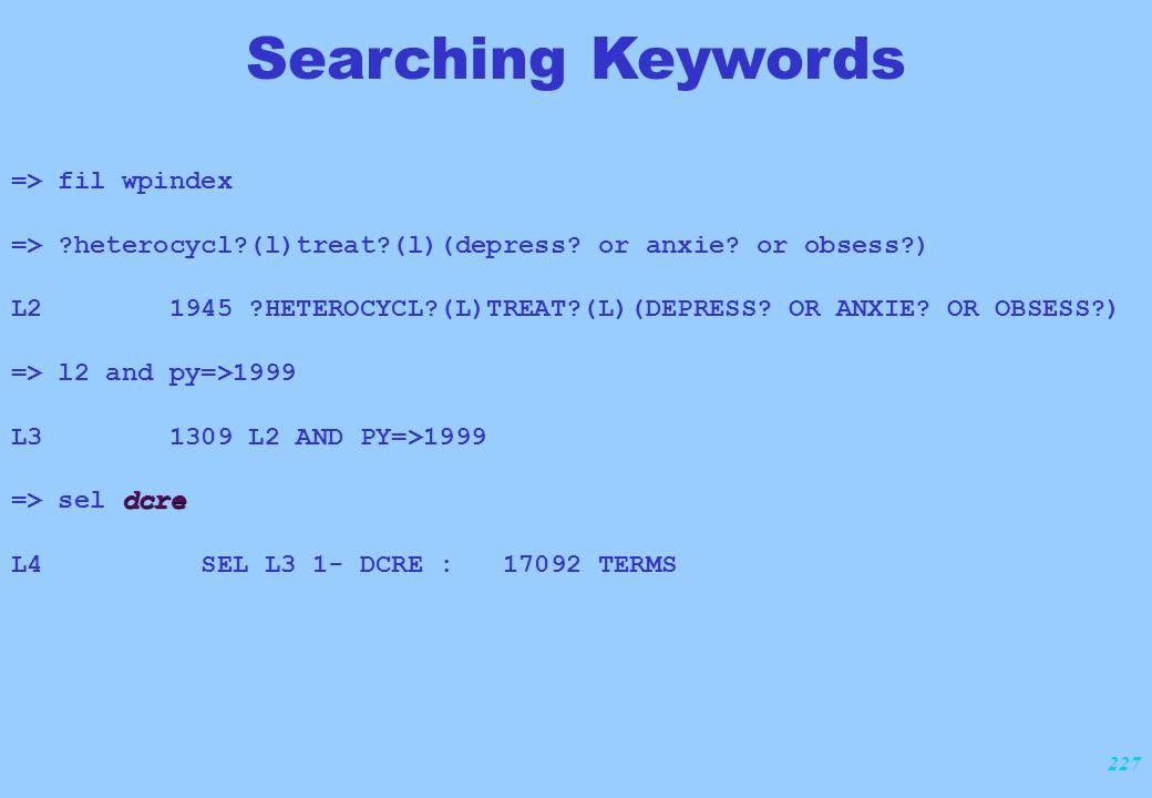 227 Searching Keywords => fil wpindex => ?heterocycl?(l)treat?(l)(depress? or anxie? or obsess?) L2 1945 ?HETEROCYCL?(L)TREAT?(L)(DEPRESS? OR ANXIE? O