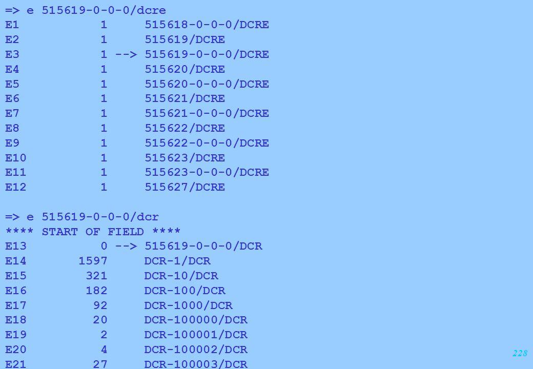 228 => e 515619-0-0-0/dcre E1 1 515618-0-0-0/DCRE E2 1 515619/DCRE E3 1 --> 515619-0-0-0/DCRE E4 1 515620/DCRE E5 1 515620-0-0-0/DCRE E6 1 515621/DCRE