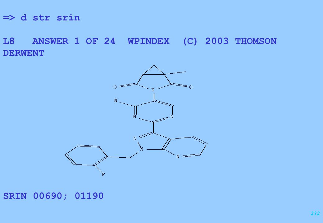 232 => d str srin L8 ANSWER 1 OF 24 WPINDEX (C) 2003 THOMSON DERWENT SRIN 00690; 01190