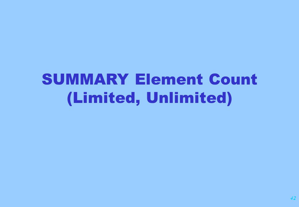 42 SUMMARY Element Count (Limited, Unlimited)