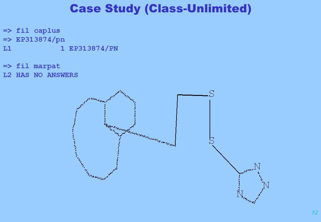 52 Case Study (Class-Unlimited) => fil caplus => EP313874/pn L1 1 EP313874/PN => fil marpat L2 HAS NO ANSWERS
