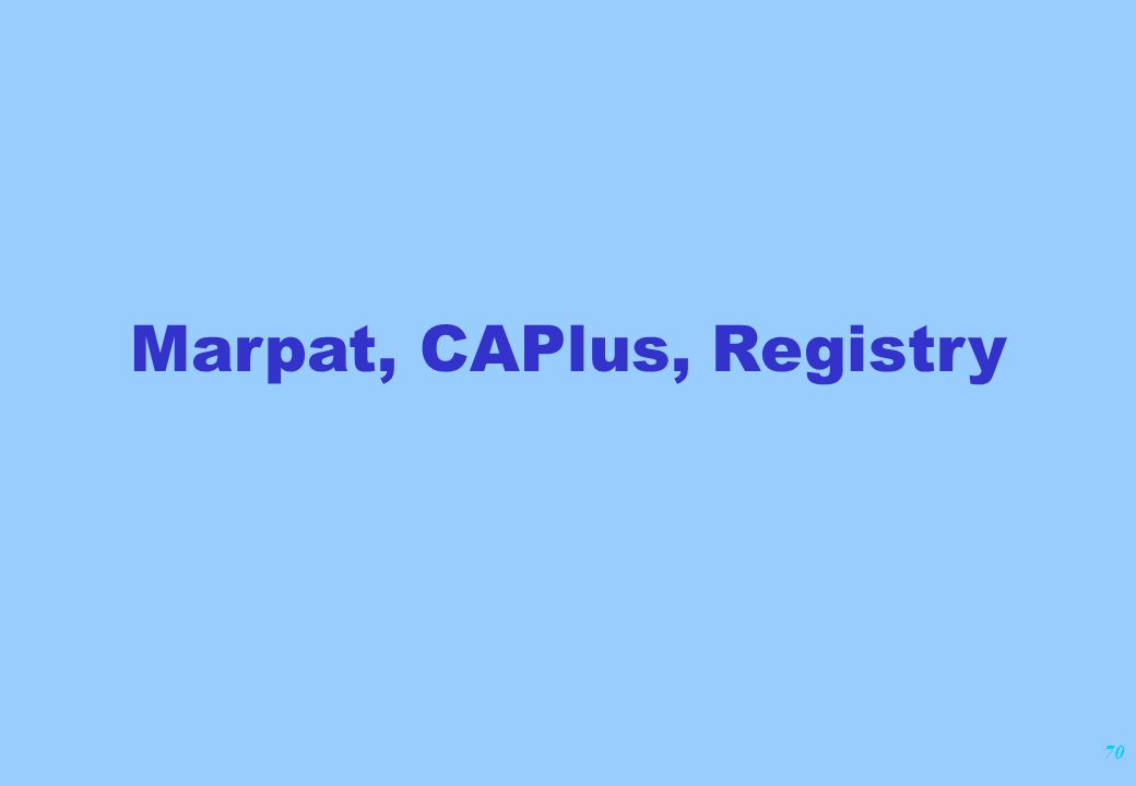 70 Marpat, CAPlus, Registry