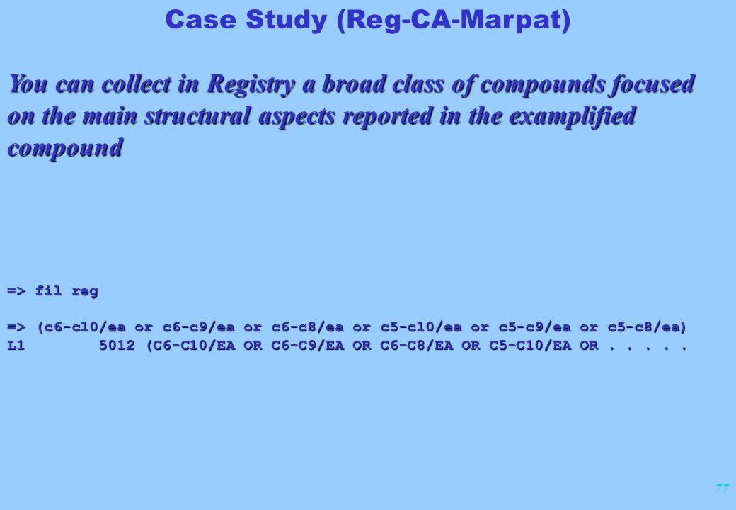 77 Case Study (Reg-CA-Marpat) => fil reg => (c6-c10/ea or c6-c9/ea or c6-c8/ea or c5-c10/ea or c5-c9/ea or c5-c8/ea) L1 5012 (C6-C10/EA OR C6-C9/EA OR