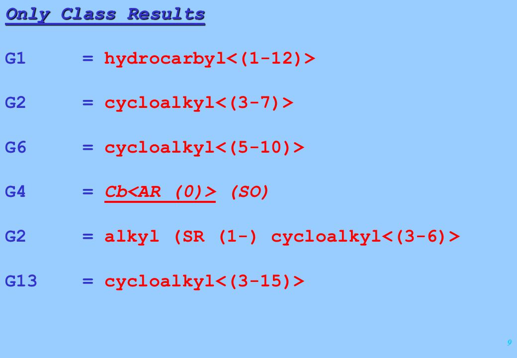 9 Only Class Results G1 = hydrocarbyl G2 = cycloalkyl G6 = cycloalkyl G4 = Cb (SO) G2 = alkyl (SR (1-) cycloalkyl G13 = cycloalkyl
