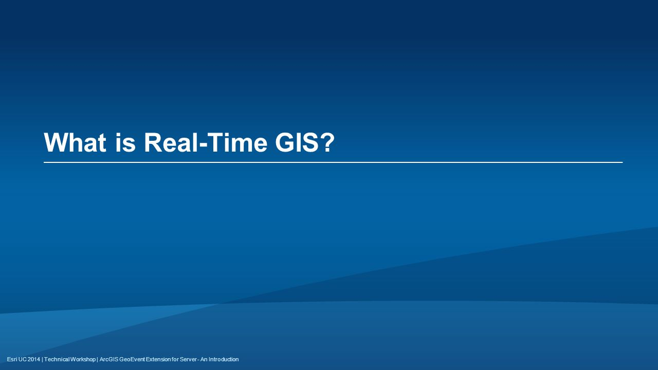 Esri UC 2014 | Technical Workshop | What is Real-Time GIS? ArcGIS GeoEvent Extension for Server - An Introduction