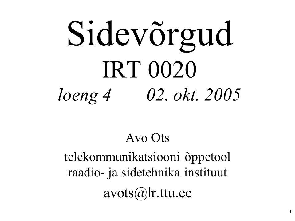1 Sidevõrgud IRT 0020 loeng 402. okt.