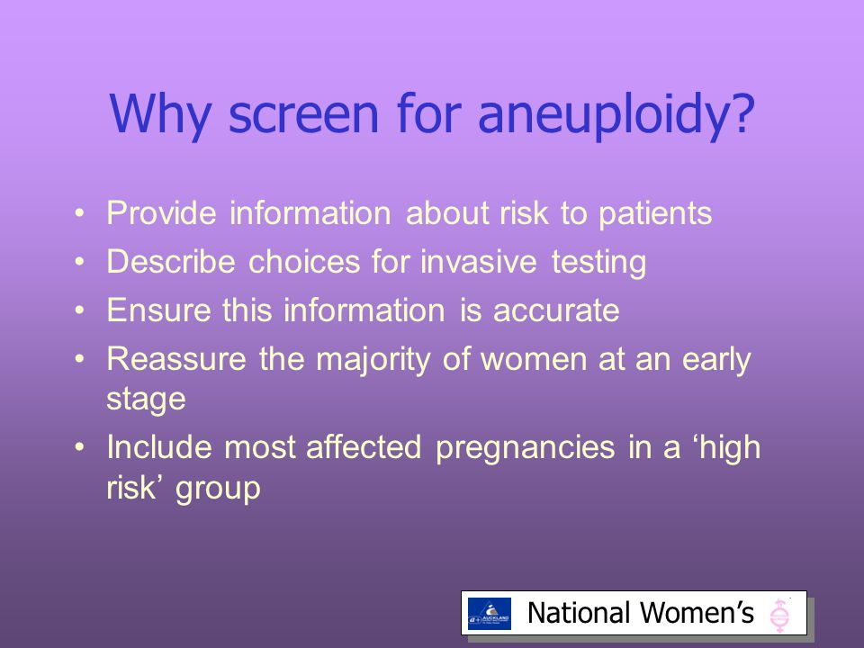 Why screen for aneuploidy.