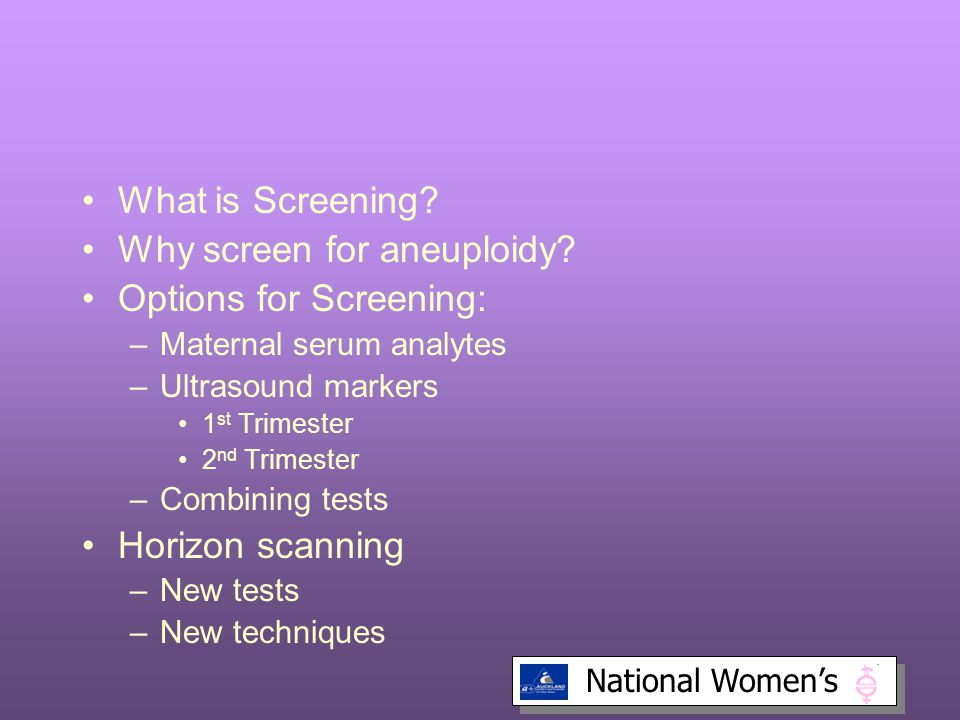 National Women's What is Screening.Why screen for aneuploidy.