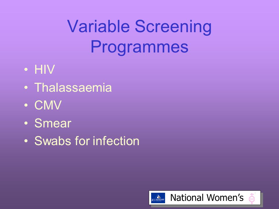 National Women's Variable Screening Programmes HIV Thalassaemia CMV Smear Swabs for infection