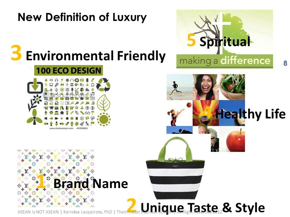 8 1 Brand Name 2 Unique Taste & Style 4 Healthy Life 3 Environmental Friendly 5 Spiritual New Definition of Luxury ASEAN is NOT ASEAN | Karndee Leopai