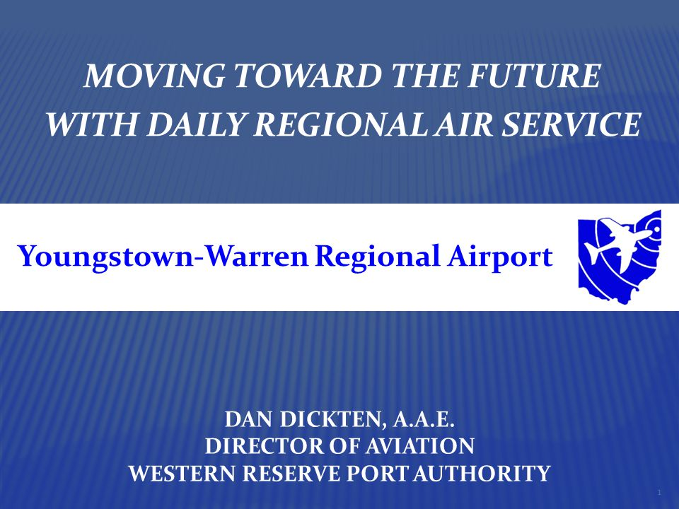 MOVING TOWARD THE FUTURE WITH DAILY REGIONAL AIR SERVICE DAN DICKTEN, A.A.E.