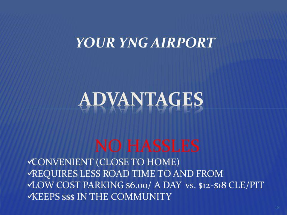 YOUR YNG AIRPORT NO HASSLES CONVENIENT (CLOSE TO HOME) REQUIRES LESS ROAD TIME TO AND FROM LOW COST PARKING $6.00/ A DAY vs.