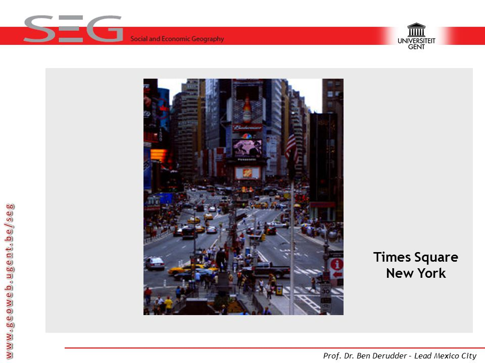 Prof. Dr. Ben Derudder – Lead Mexico City Times Square New York