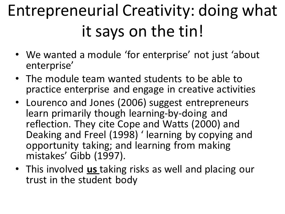 Entrepreneurial Creativity: doing what it says on the tin.