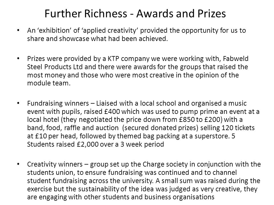Further Richness - Awards and Prizes An 'exhibition' of 'applied creativity' provided the opportunity for us to share and showcase what had been achieved.