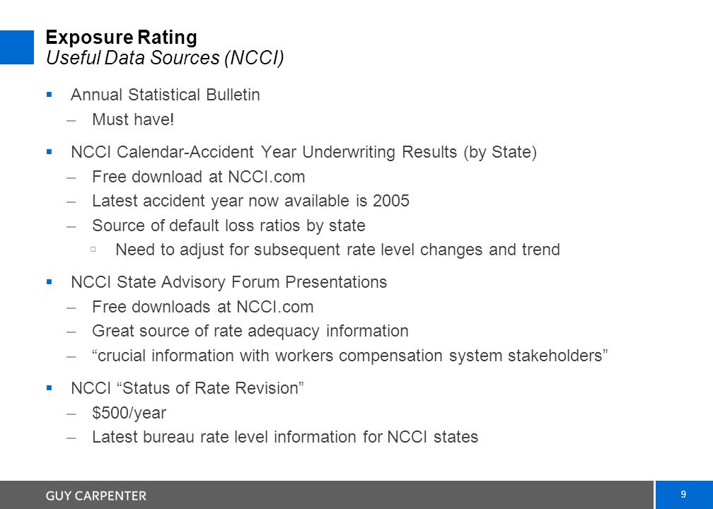 9 Exposure Rating Useful Data Sources (NCCI)  Annual Statistical Bulletin –Must have.
