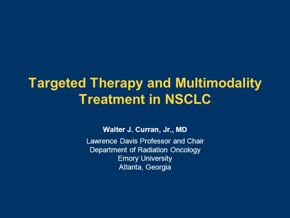 Targeted Therapy and Multimodality Treatment in NSCLC Walter J.