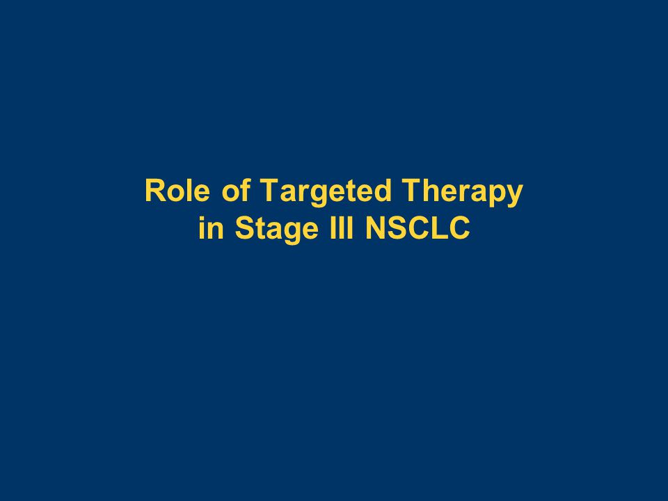 Role of Targeted Therapy in Stage III NSCLC