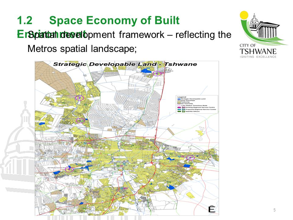1.2 Space Economy of Built Environment Indication of Informal Settlements: The backlogs, Current housing projects; Backlog on eradication projects location and what remains.