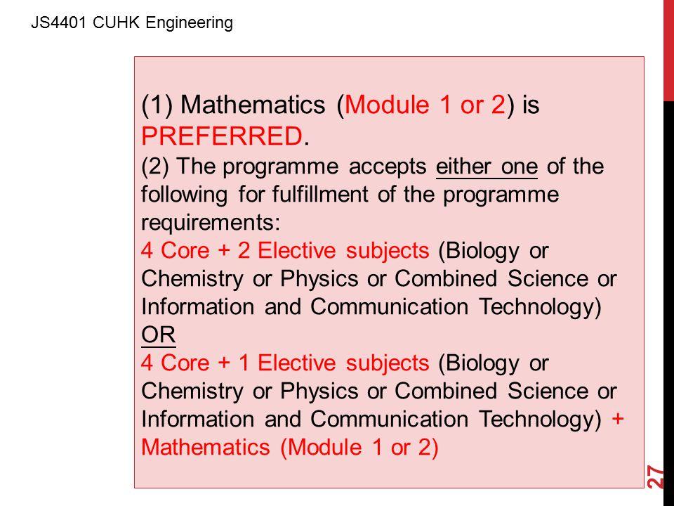 27 (1) Mathematics (Module 1 or 2) is PREFERRED.