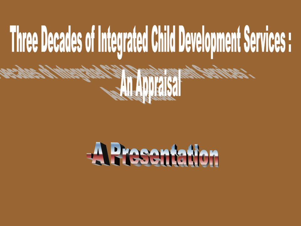  Assess the existing status of implementation of ICDS in terms of coverage, out reach, coordination, convergence, and innovations;  Study the differences in implementation in rural, urban tribal, NGO and WB projects;  Identify gaps and problems in the implementation of ICDS;  Find out the perception of community and local bodies and support extended by them;  Ascertain inter-linkages of ICDS with other development programmes; and  Assess the benefits of ICDS on selected outcome indicators OBJECTIVES