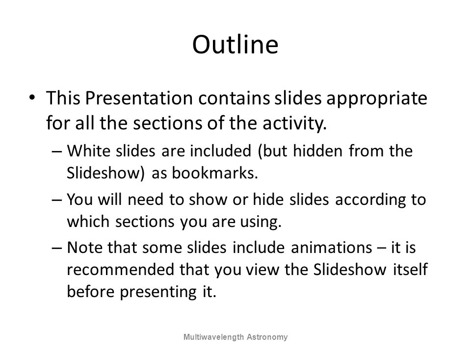 Outline This Presentation contains slides appropriate for all the sections of the activity. – White slides are included (but hidden from the Slideshow