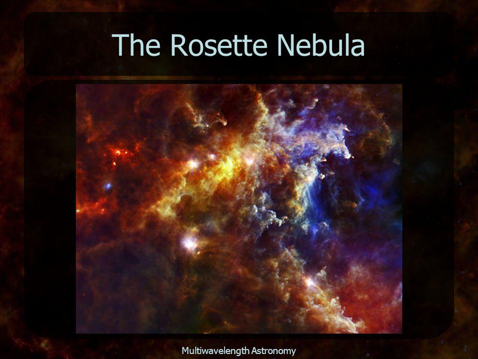 Multiwavelength Astronomy The Rosette Nebula