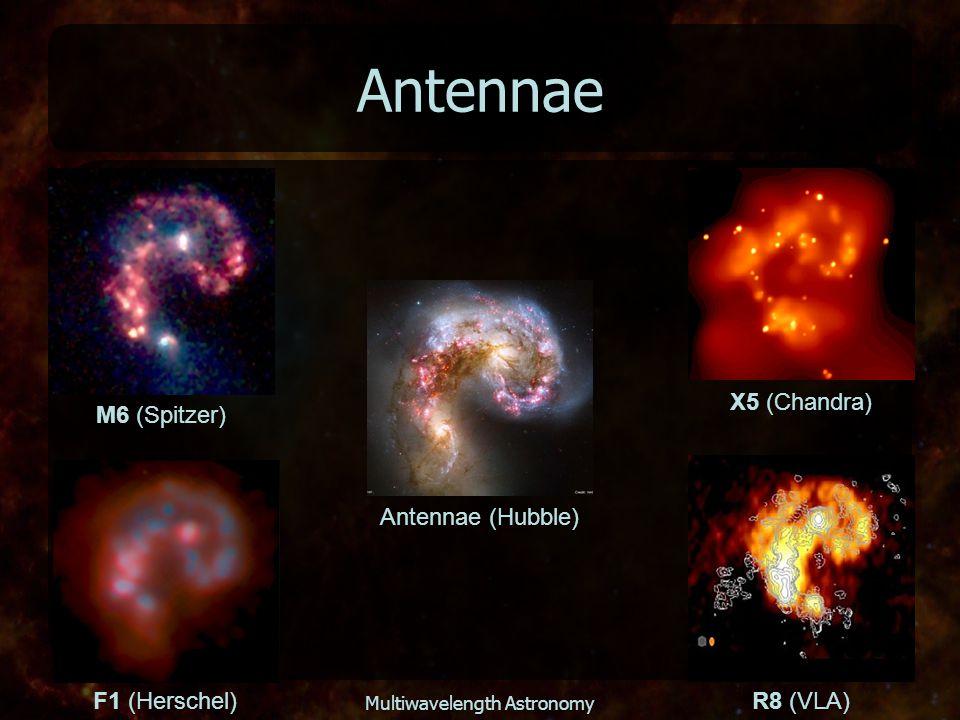 Multiwavelength Astronomy Antennae Antennae (Hubble) X5 (Chandra) F1 (Herschel) M6 (Spitzer) R8 (VLA)