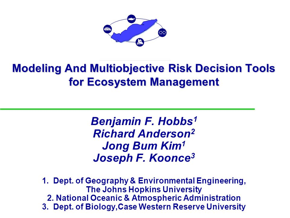 Modeling And Multiobjective Risk Decision Tools for Ecosystem Management Benjamin F.