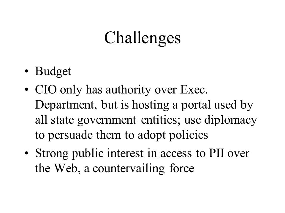 Challenges Budget CIO only has authority over Exec.