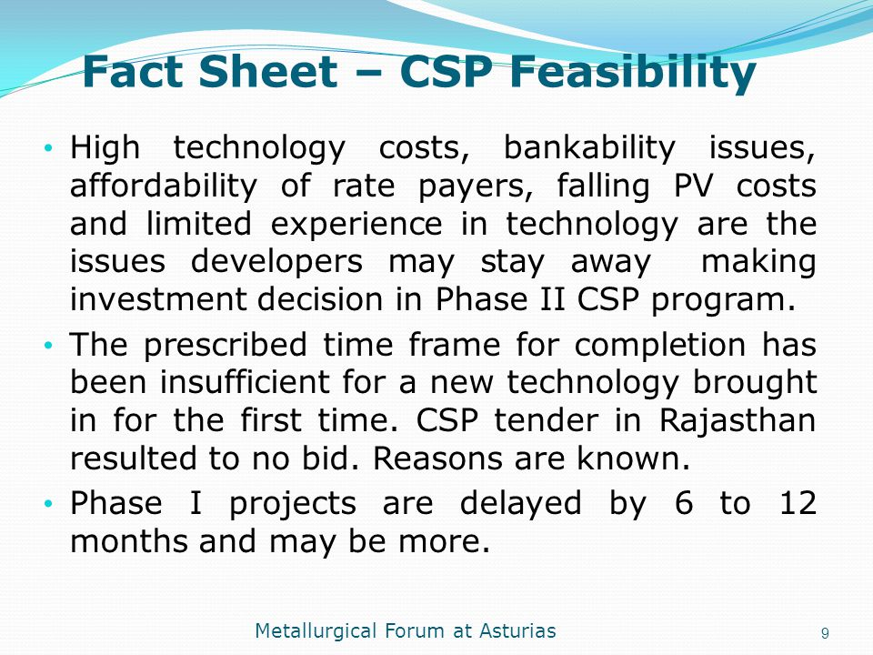 Fact Sheet – CSP Feasibility High technology costs, bankability issues, affordability of rate payers, falling PV costs and limited experience in techn