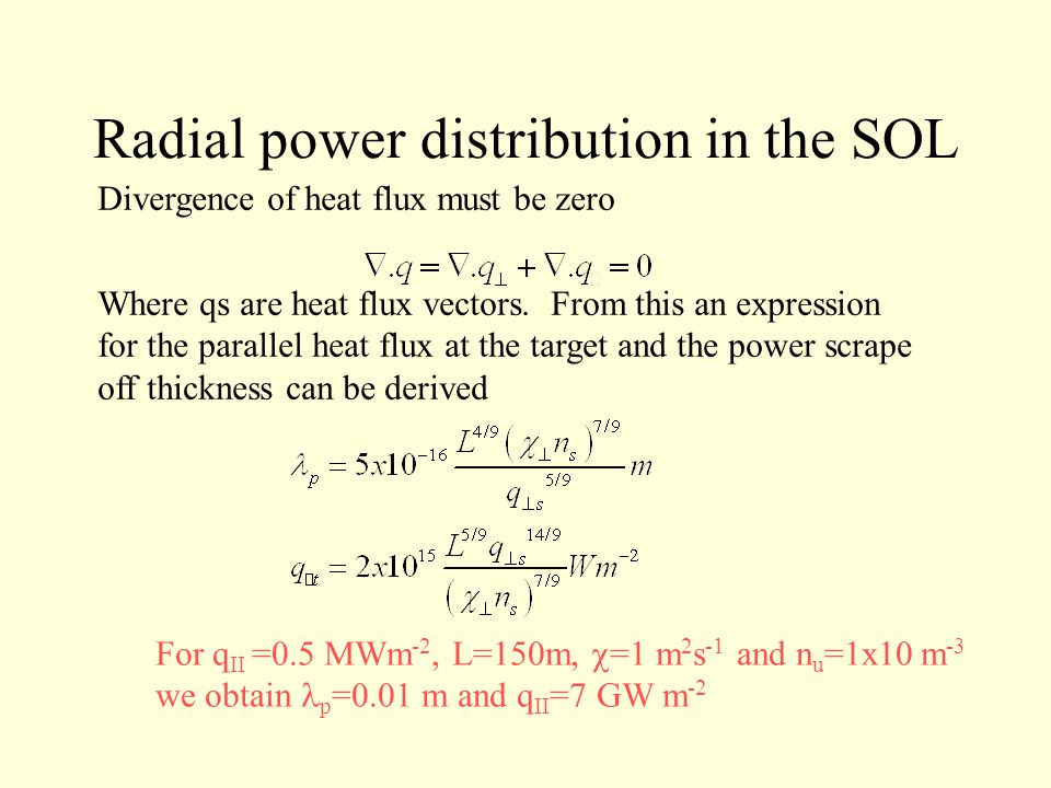 Radial power distribution in the SOL Divergence of heat flux must be zero Where qs are heat flux vectors.