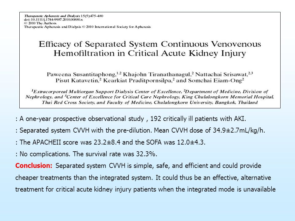 : A one-year prospective observational study, 192 critically ill patients with AKI. : Separated system CVVH with the pre-dilution. Mean CVVH dose of 3