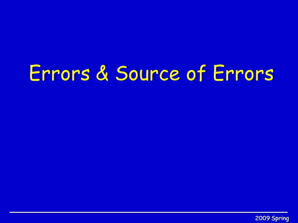 2009 Spring Errors & Source of Errors