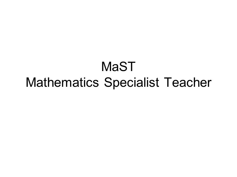 MaST Mathematics Specialist Teacher