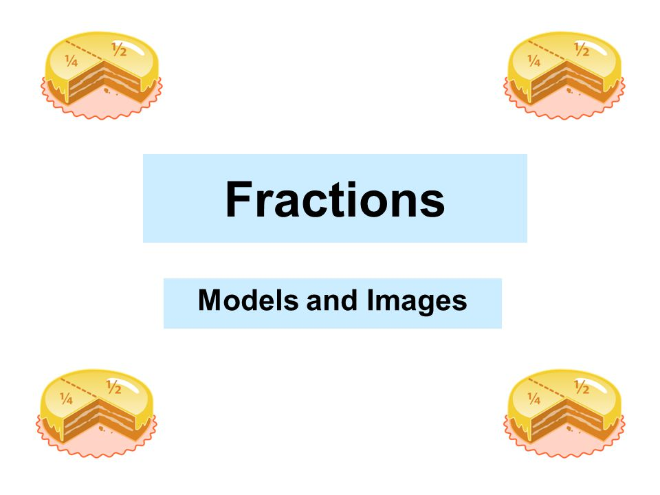 Fractions Models and Images