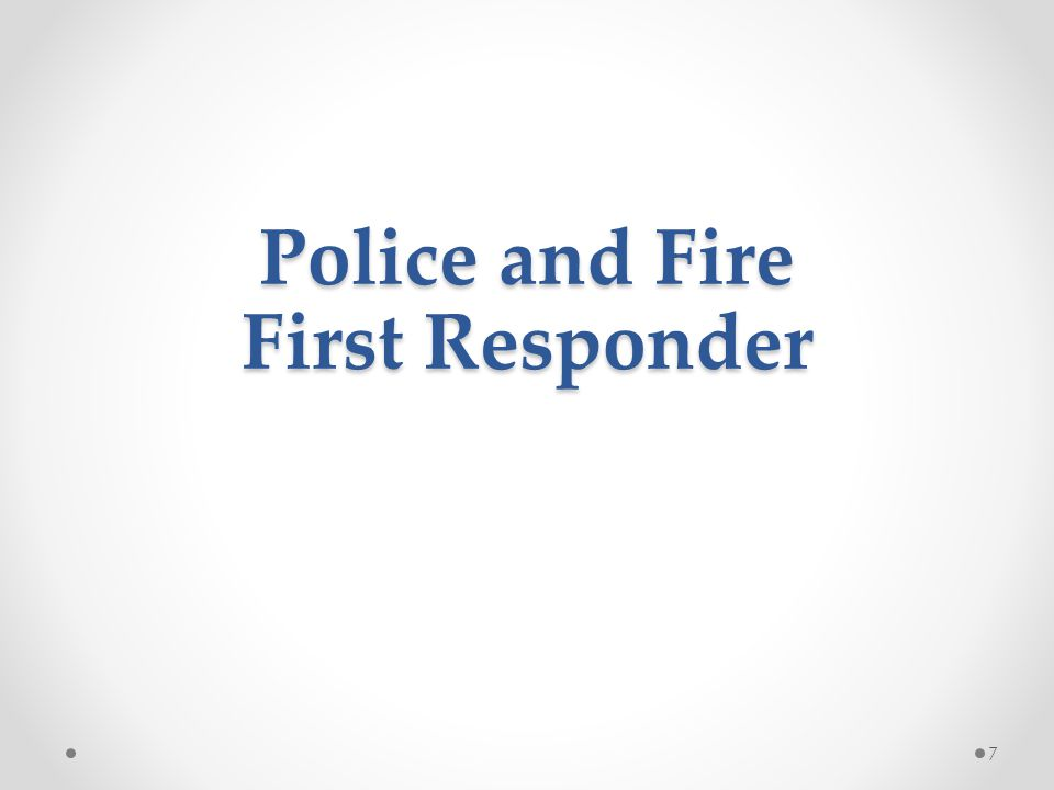 Police and Fire First Responder 7