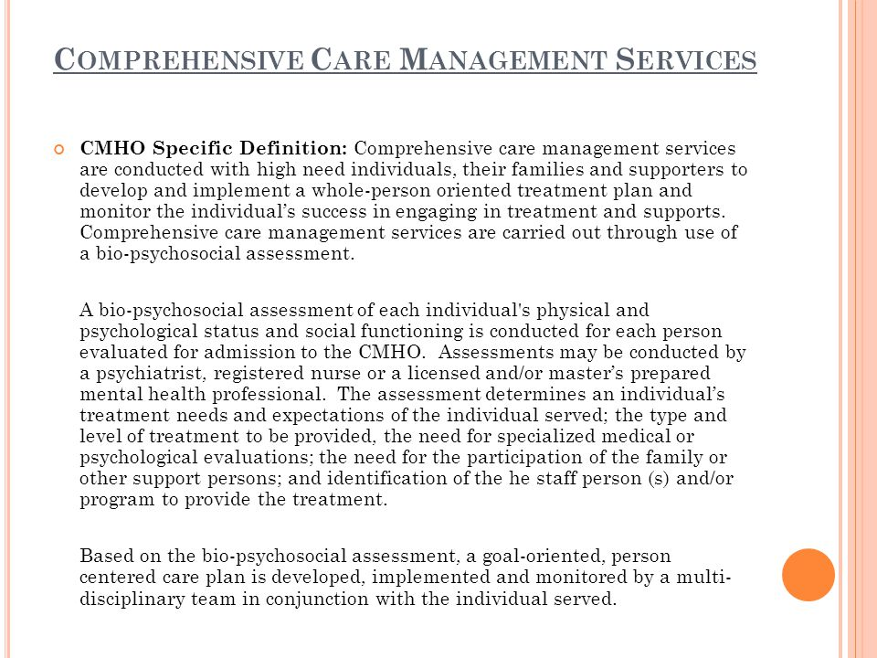 C ARE C OORDINATION CMHO Specific Definition: Care coordination is the implementation of the individualized treatment plan (with active involvement of the individual served) for attainment of the individuals' goals and improvement of chronic conditions.