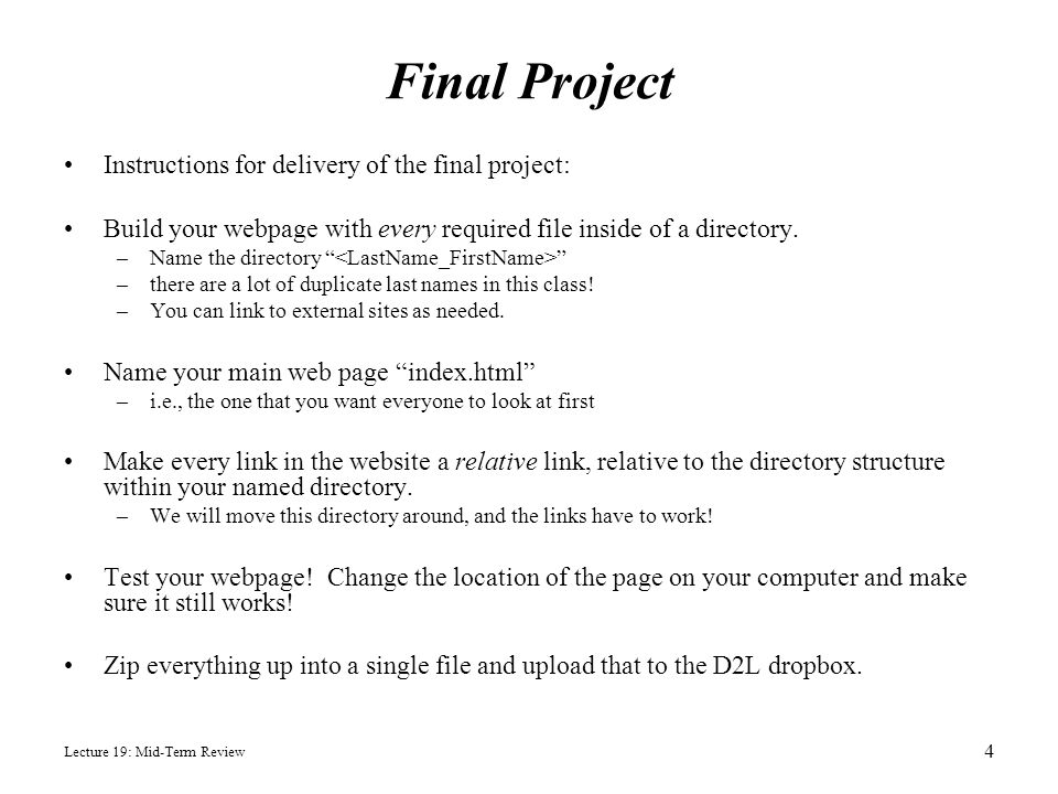 """Final Project Instructions for delivery of the final project: Build your webpage with every required file inside of a directory. –Name the directory """""""