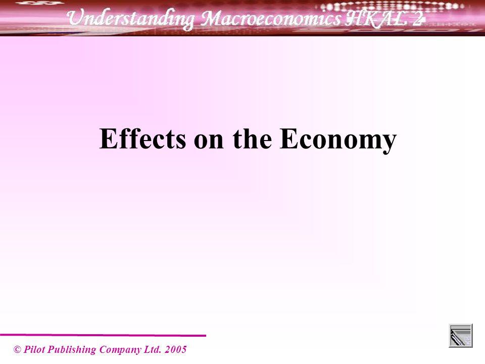 © Pilot Publishing Company Ltd. 2005 Effects on the Economy
