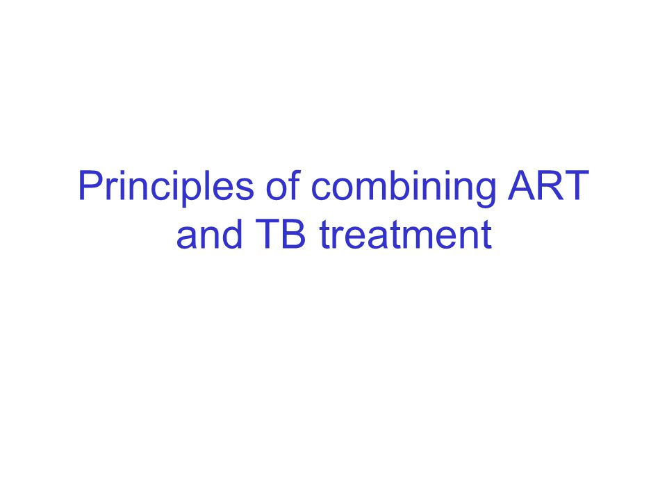 Principles of combining ART and TB treatment