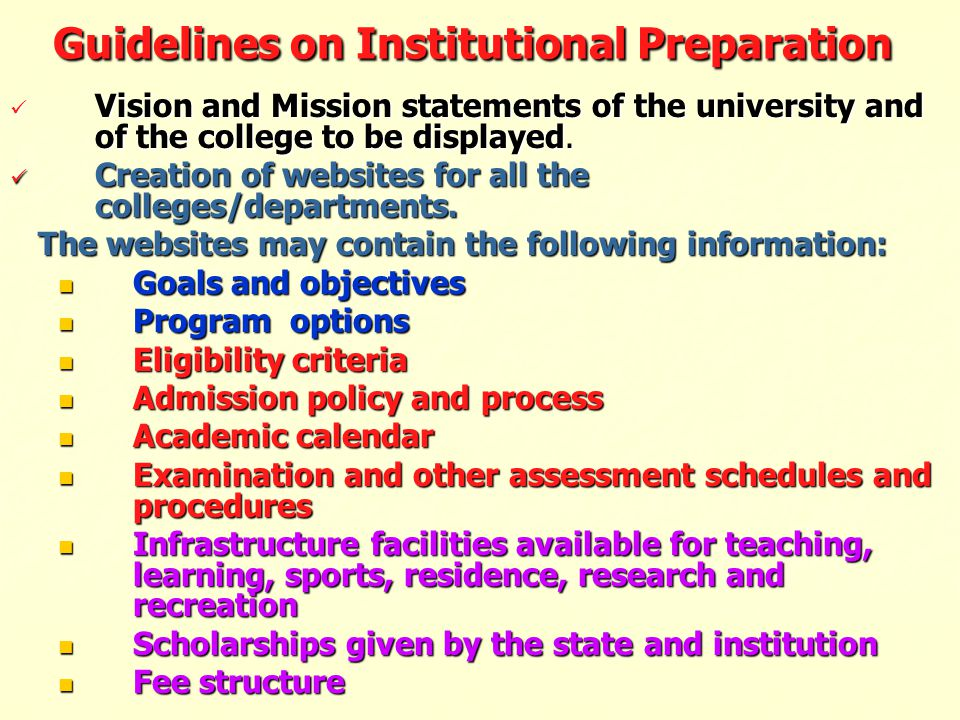Guidelines on Institutional Preparation Vision and Mission statements of the university and of the college to be displayed. Creation of websites for a
