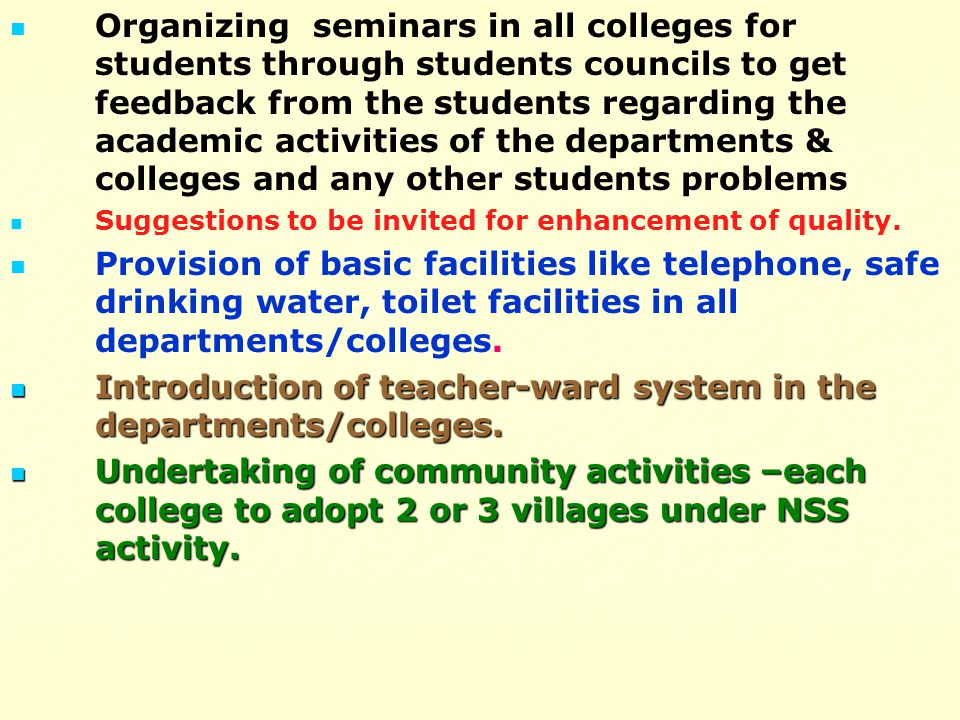 Organizing seminars in all colleges for students through students councils to get feedback from the students regarding the academic activities of the