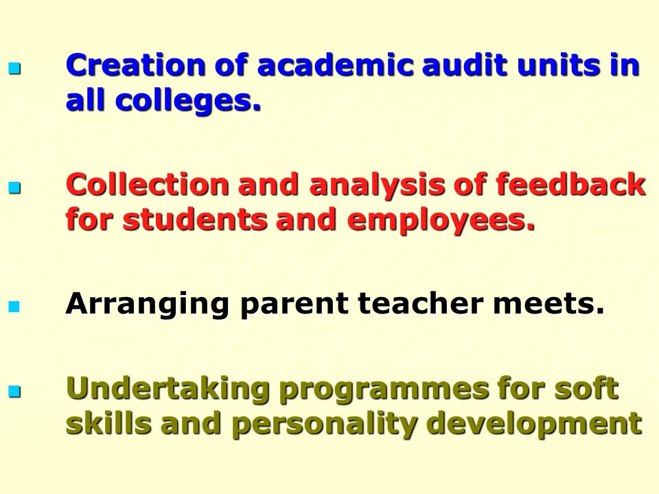 Creation of academic audit units in all colleges. Creation of academic audit units in all colleges. Collection and analysis of feedback for students a